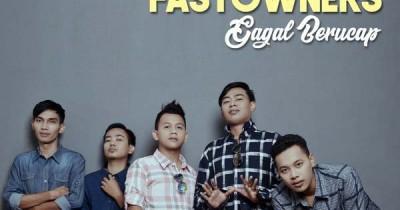 Fastowners - Gagal Berucap