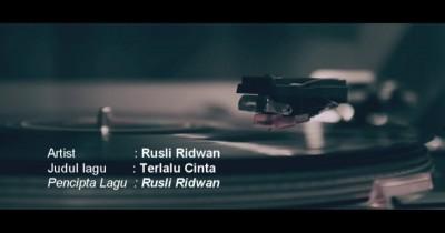 Rusli Ridwan - Terlalu Cinta