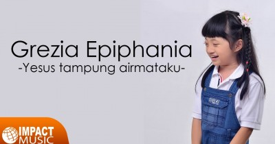 Grezia Epiphania - Bawaku BersamaMu