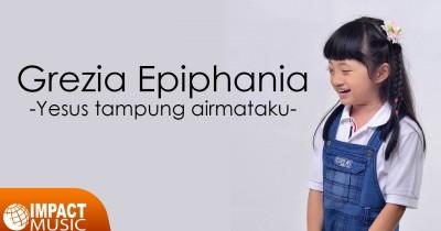 Grezia Epiphania - Tuhanku Yang Benar