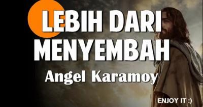 Angel Karamoy - Lebih Dari Menyembah